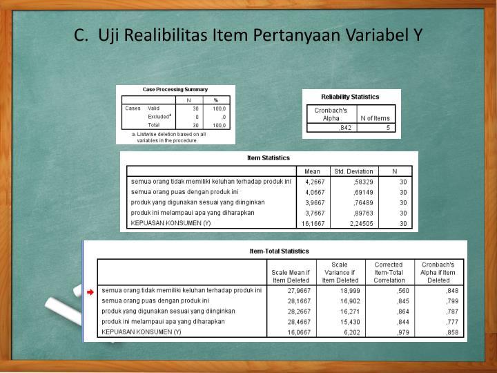 C.  Uji Realibilitas Item Pertanyaan Variabel Y