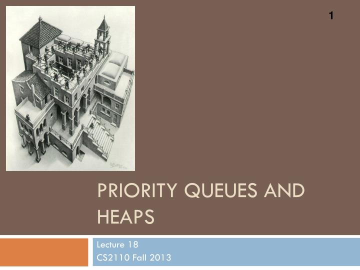 priority queues and heaps n.
