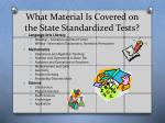 what material is covered on the state standardized tests