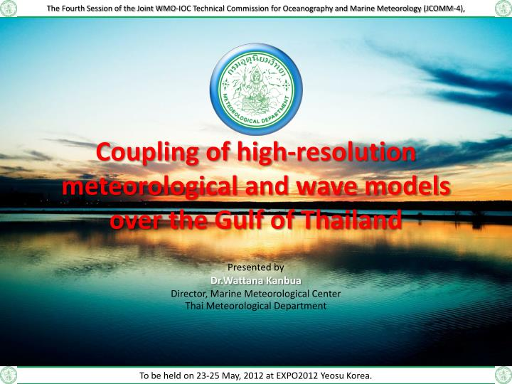 coupling of high resolution meteorological and wave models over the gulf of thailand n.