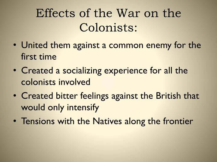 Effects of the War on the Colonists: