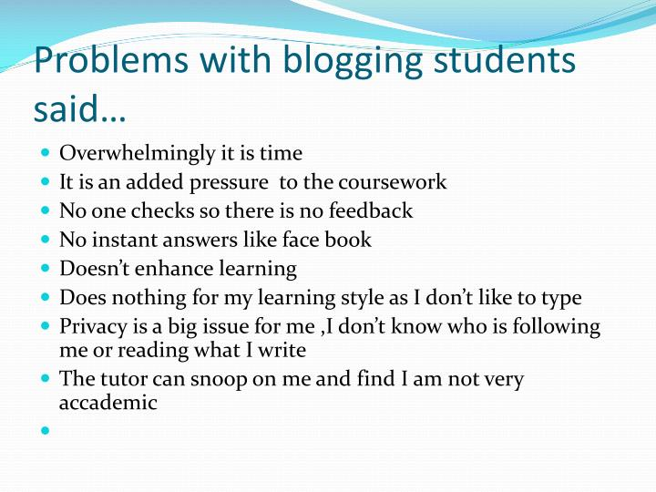 Problems with blogging students said…