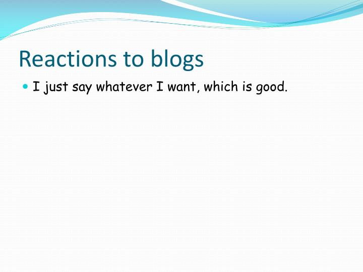 Reactions to blogs