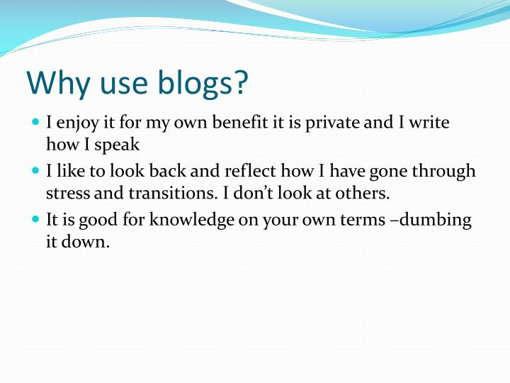 Why use blogs?