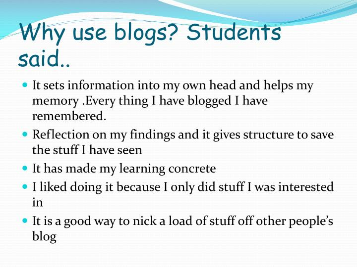 Why use blogs? Students said..