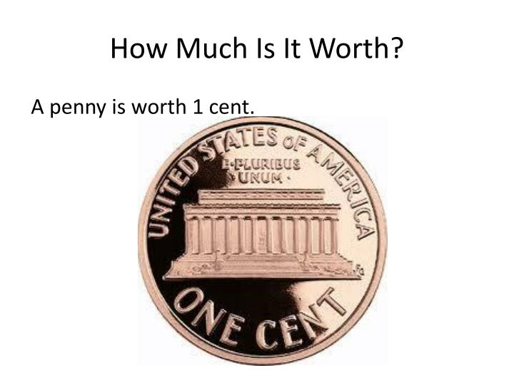 How much is it worth