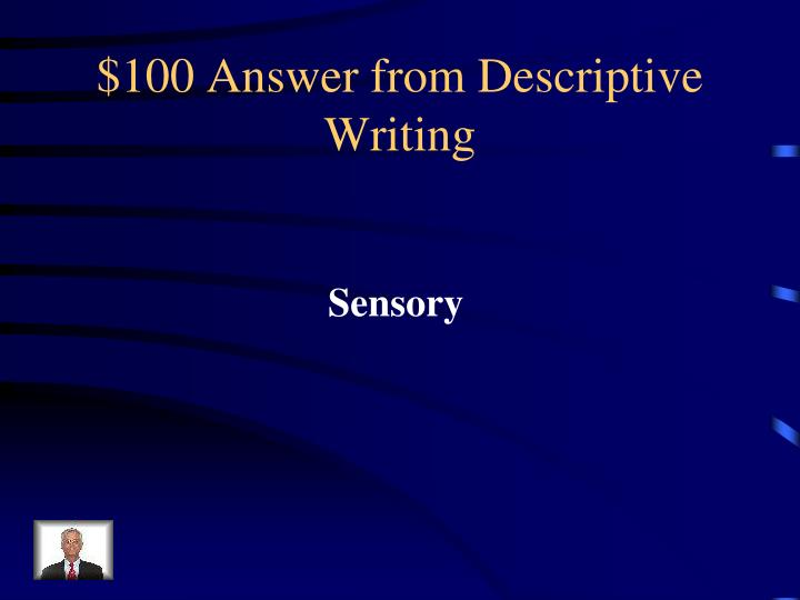 100 answer from descriptive writing