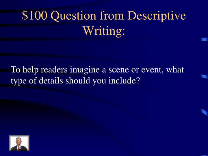100 question from descriptive writing