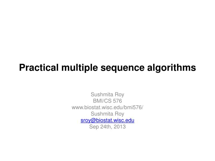 Practical multiple sequence algorithms