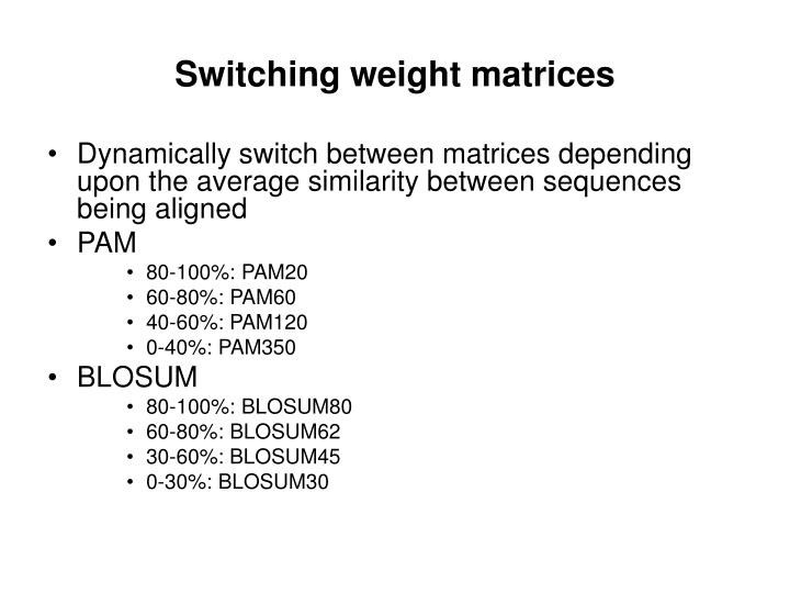 Switching weight matrices