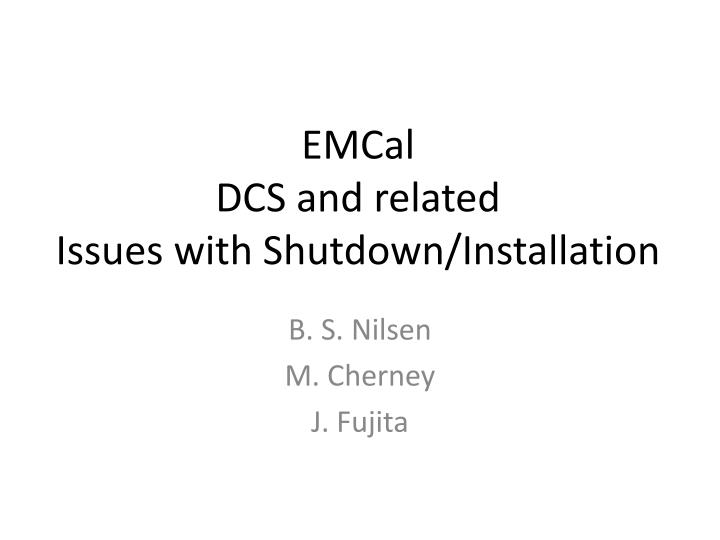 emcal dcs and related issues with shutdown installation n.