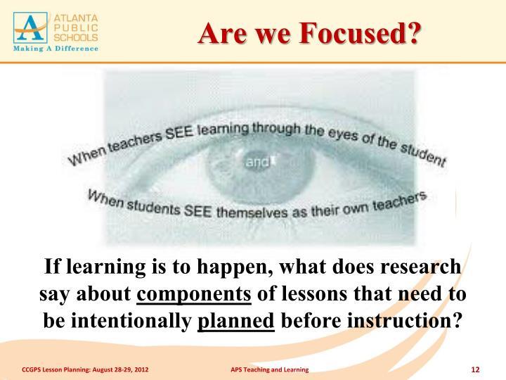 Are we Focused?