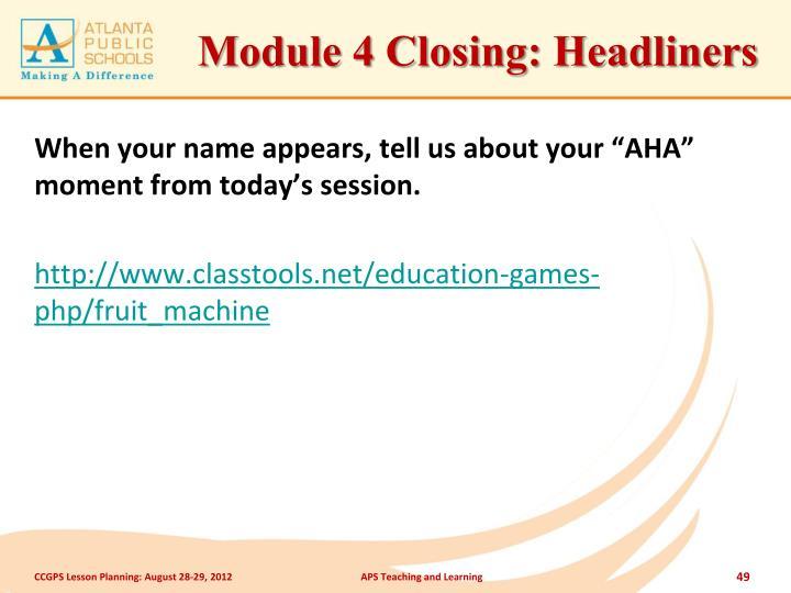 Module 4 Closing: Headliners