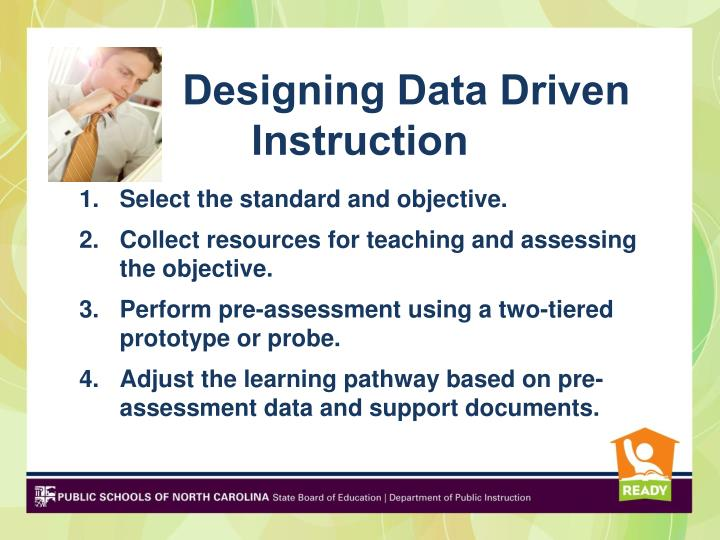 Designing Data Driven Instruction