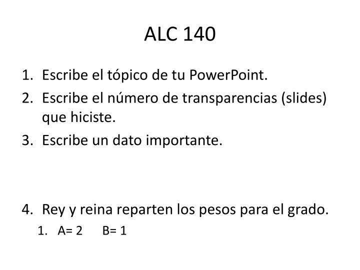 ALC 140
