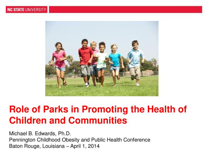 role of parks in promoting the health of children and communities n.
