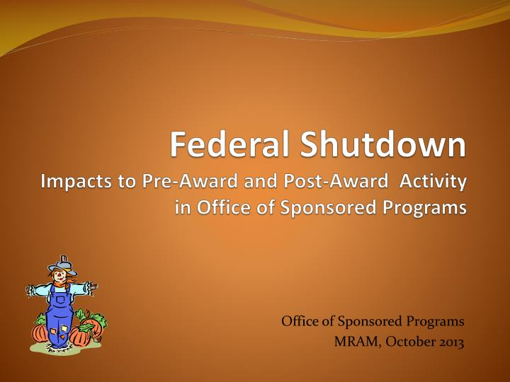 federal shutdown impacts to pre award and post award activity in office of sponsored programs n.