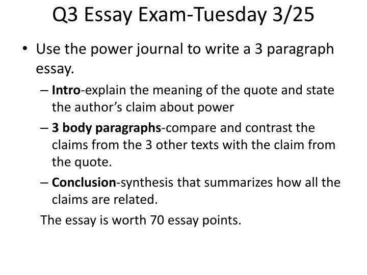 Q3 Essay Exam-Tuesday 3/25