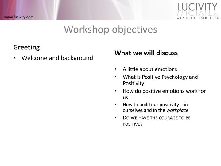 Worksho p objectives