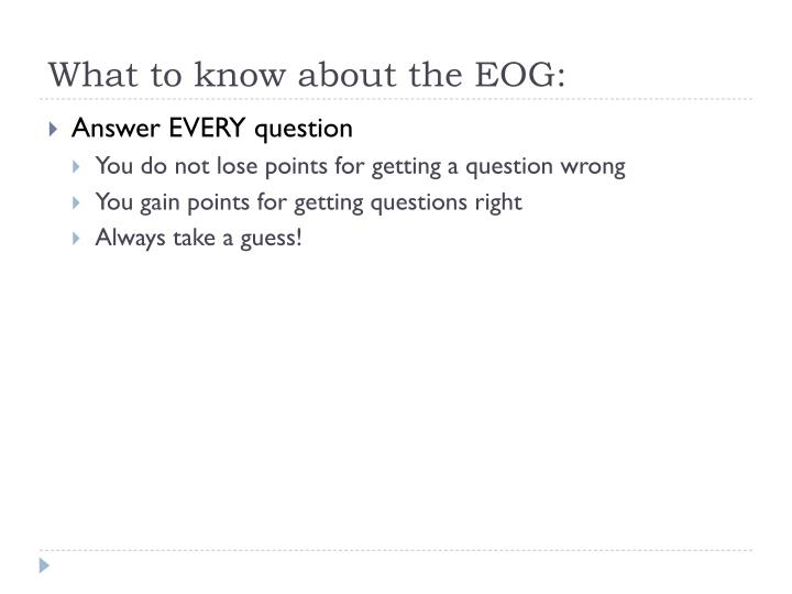 What to know about the EOG: