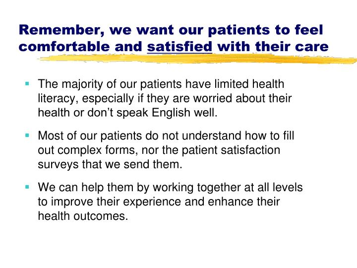 Remember, we want our patients to feel comfortable and