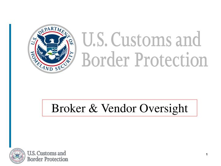 broker vendor oversight n.