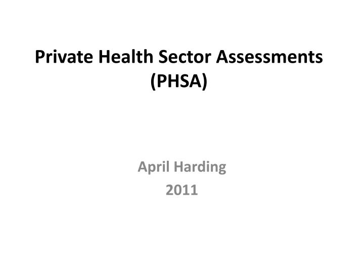 Private health sector assessments phsa