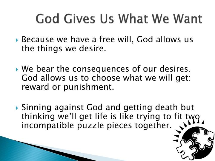 God Gives Us What We Want