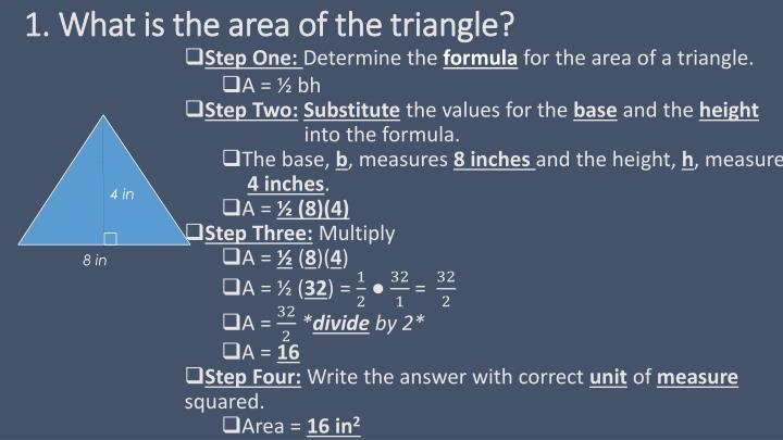1. What is the area of the triangle?