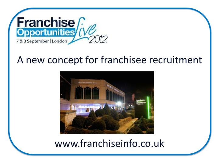 a new concept for franchisee recruitment n.