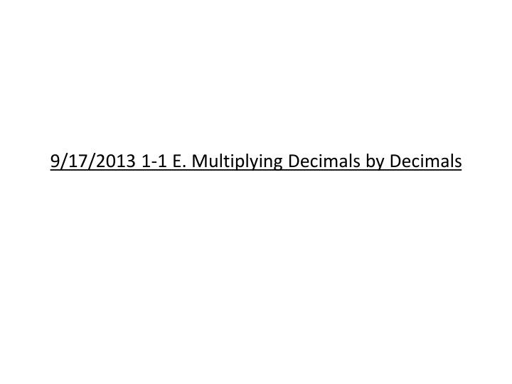 9 17 2013 1 1 e multiplying decimals by decimals