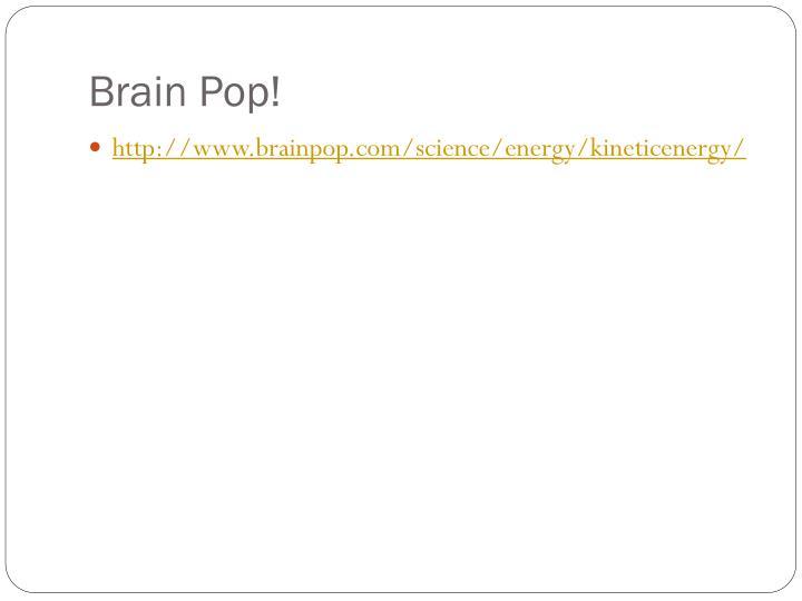 Brain Pop!