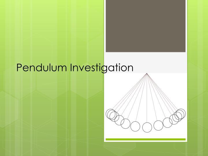 Pendulum Investigation