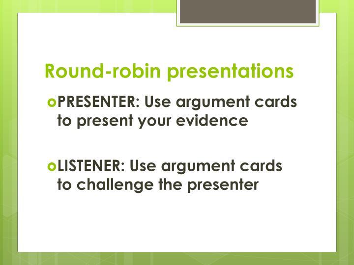 Round-robin presentations