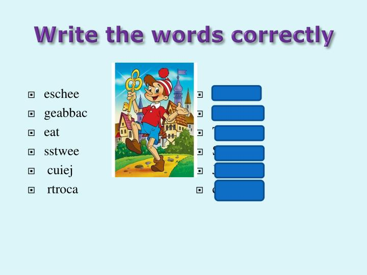 Write the words correctly