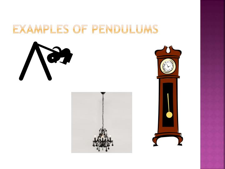 Examples of pendulums
