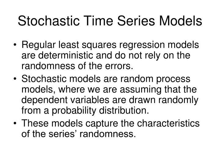 Stochastic Time Series Models