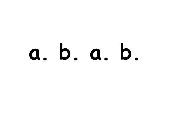 a. b. a. b.