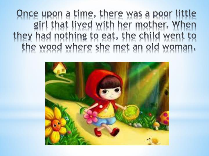 Once upon a time, there was a poor