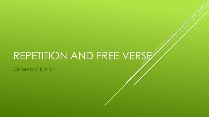 Repetition and free verse