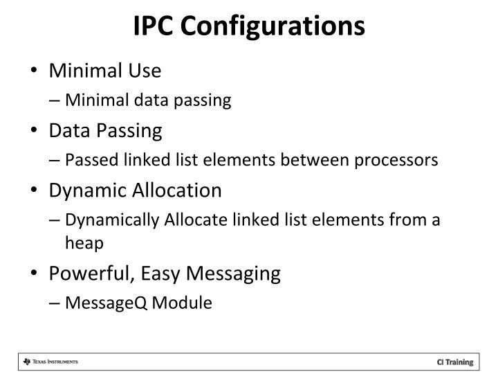 IPC Configurations