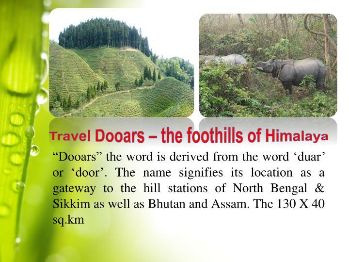 Travel Dooars – the foothills of Himalaya