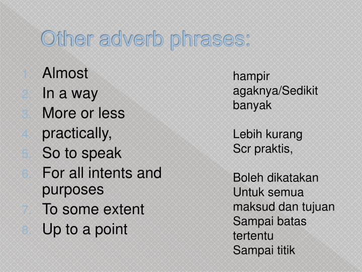 Other adverb phrases: