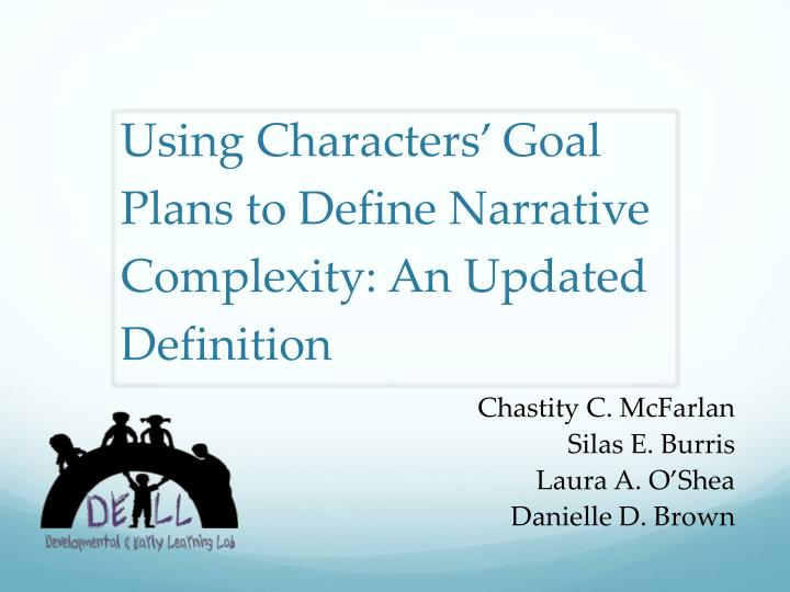 PPT - Using Characters' Goal Plans to Define Narrative