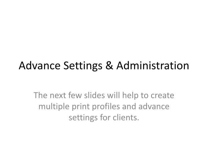 Advance Settings & Administration