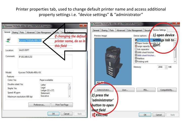 """Printer properties tab, used to change default printer name and access additional property settings i.e. """"device settings"""" & """"administrator"""""""