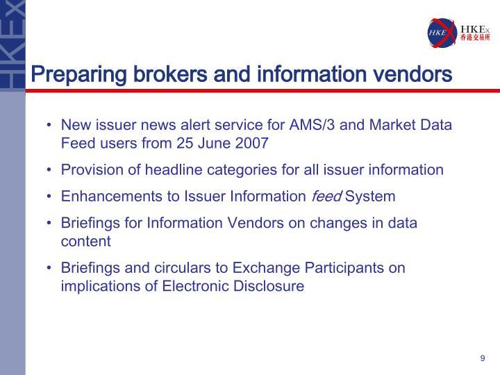 Preparing brokers and information vendors