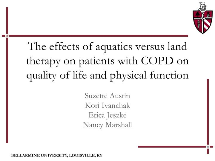 The effects of aquatics versus land therapy on patients with COPD on quality of life and physical