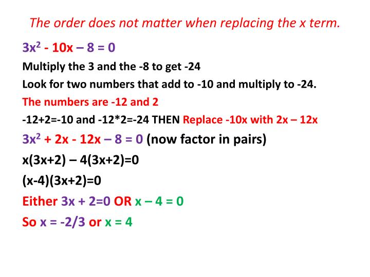 The order does not matter when replacing the x term.