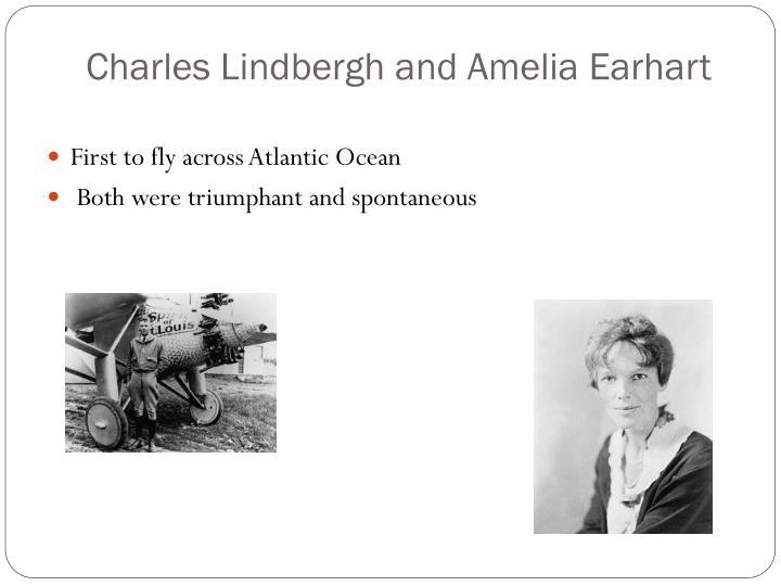 Charles Lindbergh and Amelia Earhart